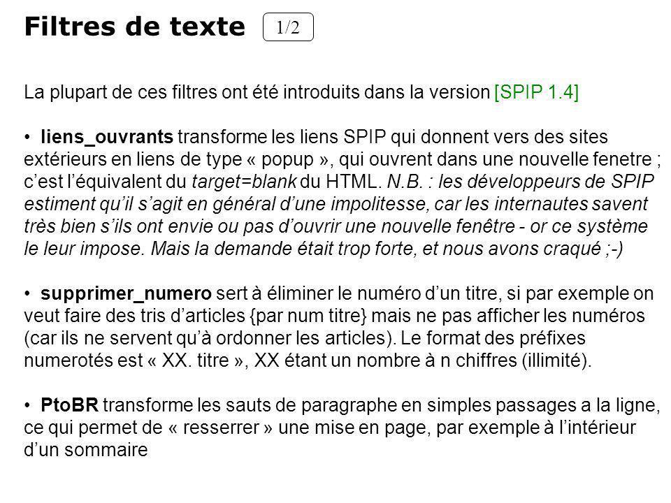 Filtres de texte 1/2. La plupart de ces filtres ont été introduits dans la version [SPIP 1.4]